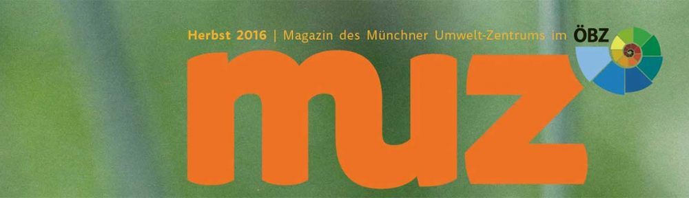 muz - das Magazin des Münchner Umwelt-Zentrums e.V. im ÖBZ